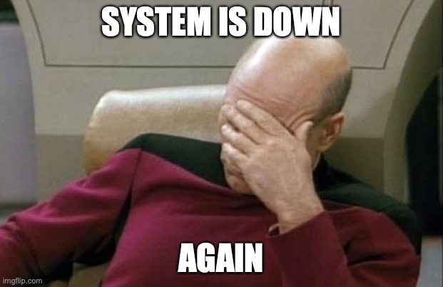 OSIT Meme - System Down Again