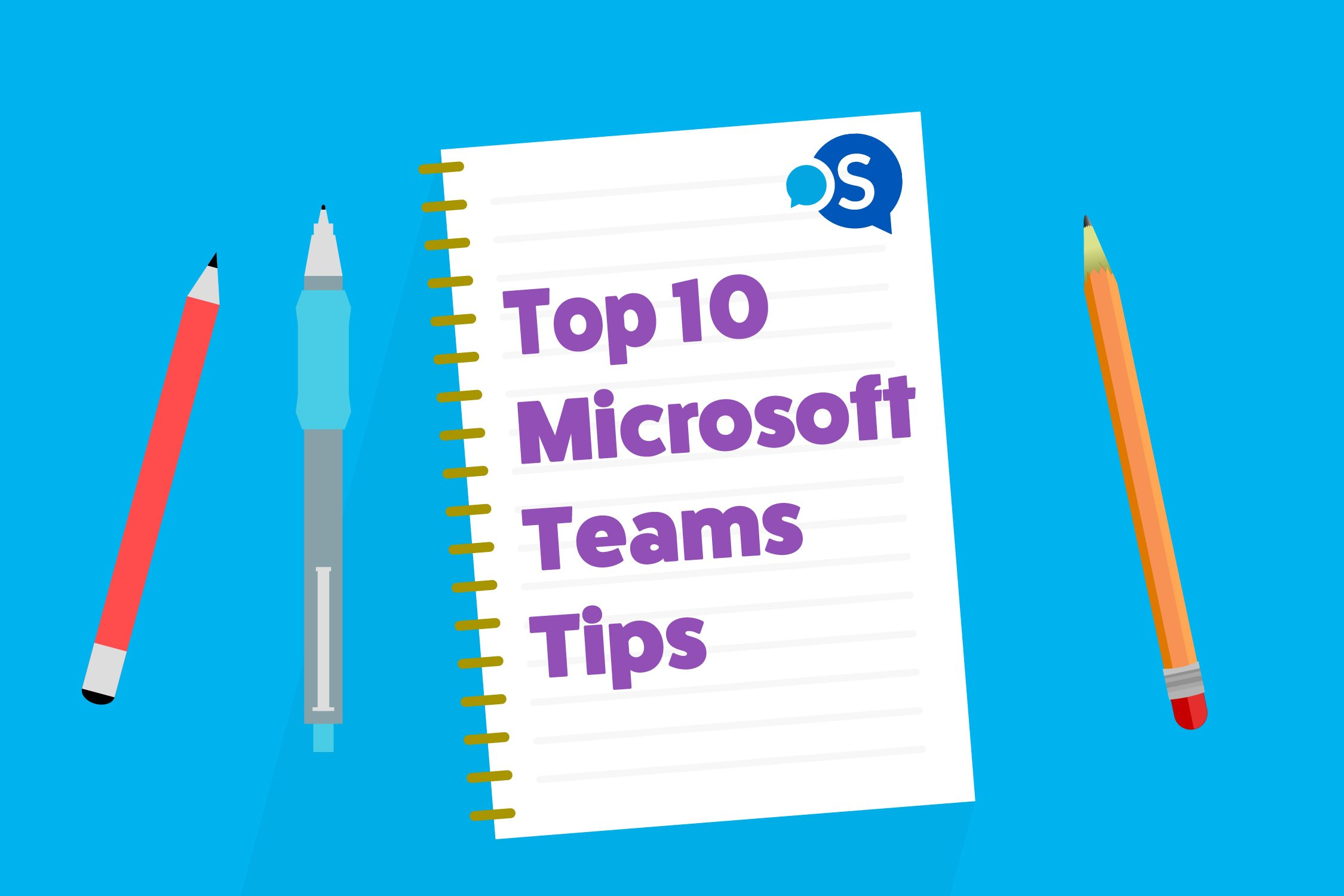Top 10 tips for Microsoft Teams: Insider tips from the OSIT Team